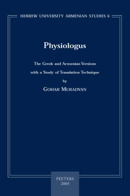 Physiologus: The Greek and Armenian Versions with a Study of Translation Technique