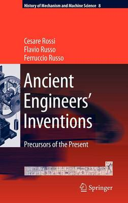 Ancient Engineers' Inventions: Precursors of the Present