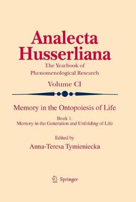 Memory in the Ontopoiesis of Life: Book One. Memory in the Generation and Unfolding of Life