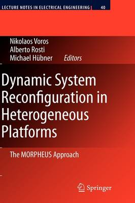 Dynamic System Reconfiguration in Heterogeneous Platforms: The MORPHEUS Approach
