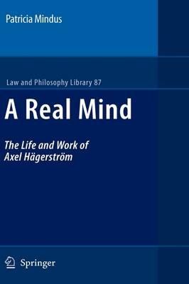 A Real Mind: The Life and Work of Axel Hagerstroem