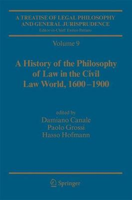 A Treatise of Legal Philosophy and General Jurisprudence: Vol. 9: A History of the Philosophy of Law in the Civil Law World, 1600-1900; Vol. 10: The Philosophers' Philosophy of Law from the Seventeenth Century to Our Days.