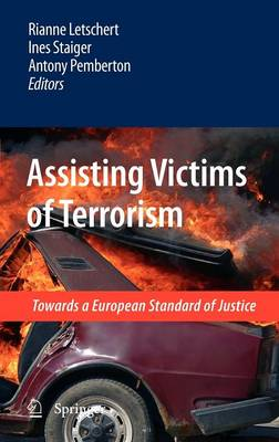 Assisting Victims of Terrorism: Towards a European Standard of Justice