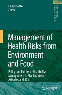 Management of Health Risks from Environment and Food: Policy and Politics of Health Risk Management in Five Countries -- Asbestos and BSE