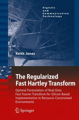 The Regularized Fast Hartley Transform: Optimal Formulation of Real-Data Fast Fourier Transform for Silicon-Based Implementation in Resource-Constrained Environments
