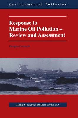 Response to Marine Oil Pollution: Review and Assessment