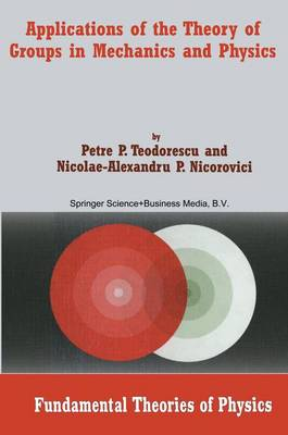 Applications of the Theory of Groups in Mechanics and Physics