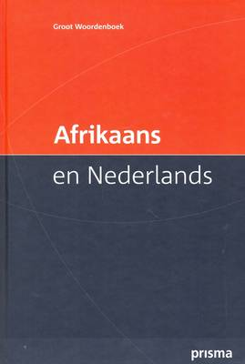 Prisma Groot Woordenboek Afrikaans en Nederlands / Large Afrikaans-Dutch Dictionary