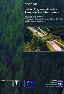 Wildlife and Traffic: A European Handbook for Identifying Conflicts and Designing Solutions