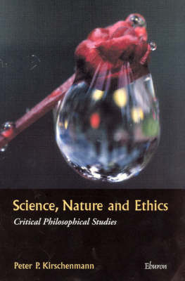 Science, Nature and Ethics: Critical Philosophical Studies