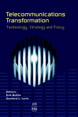 Telecommunications Transformation: Technology, Strategy and Policy