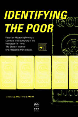 Identifying the Poor: Papers on Measuring Poverty to Celebrate the Bicentenary of the Publication in 1797 of the 'State of the Poor' by Sir Frederick Morton Eden