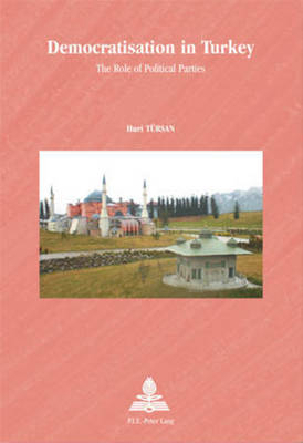 Democratisation in Turkey: The Role of Political Parties: v. 31