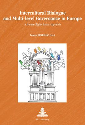 Intercultural Dialogue and Multi-level Governance in Europe: A Human Rights Based Approach