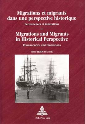 Migrations and Migrants in Historical Perspective: Permanencies and Innovations