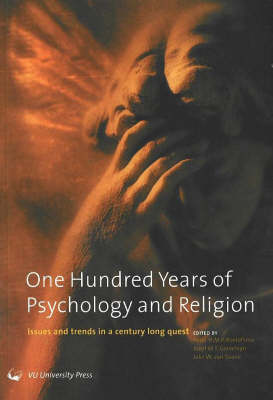 One Hundred Years of Psychology and Religion: Issues and Trends in a Century Long Quest