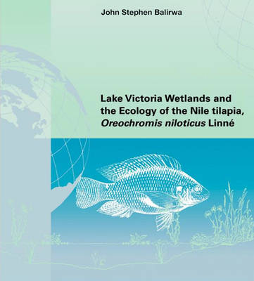 Lake Victoria Wetlands and the Ecology of the Nile Tilapia