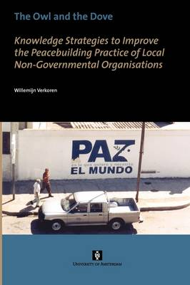 The Owl and the Dove: Knowledge Strategies to Improve the Peacebuilding Practice of Local Non-Governmental Organisations