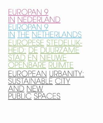 Dutch Entries: European Urbanity: The Sustainable City and New Public Spaces