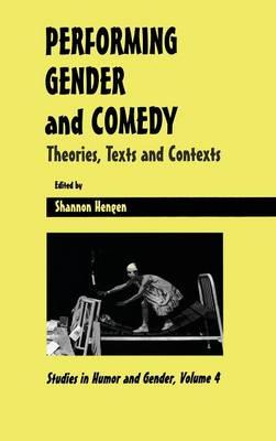Performing Gender and Comedy: Theories, Texts and Contexts