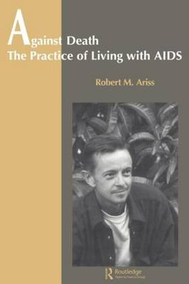 Against Death: The Practice of Living With Aids