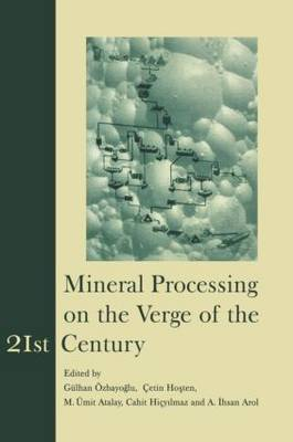 Mineral Processing on the Verge of the 21st Century: Proceedings of the 8th International Mineral Processing Symposium, Antalya, Turkey, 16-18 October 2000