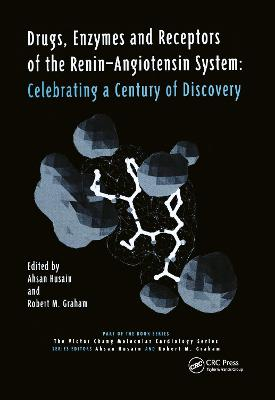 Drugs, Enzymes and Receptors of the Renin-Angiotensin System: Celebrating a Century of Discovery