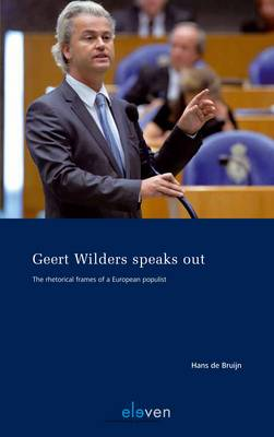 Geert Wilders Speaks Out: The Rhetorical Frames of a European Populist