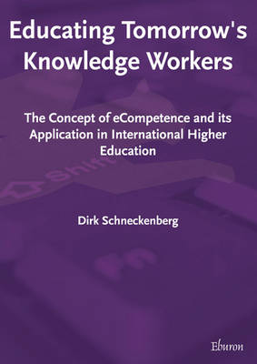 Educating Tomorrow's Knowledge Workers: The Concept of ECompetence and Its Application in International Higher Education