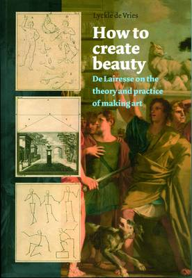 How to Create Beauty: De Lairesse on the Theory and Practice of Making Art
