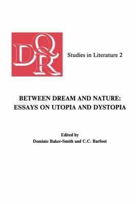 Between Dream and Nature: Essays on Utopia and Dystopia
