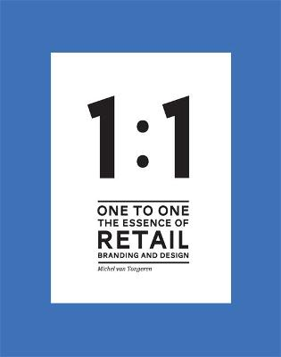 1 to 1 The essence of Retail Branding and Design