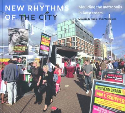 New Rhythms of the City: Moulding the Metropolis in Amsterdam
