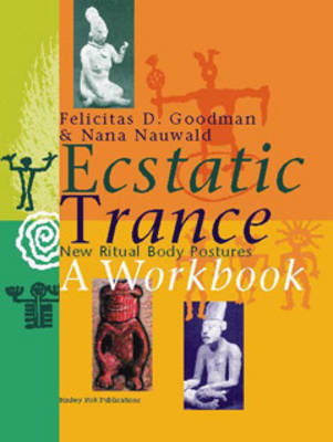 Ecstatic Trance: New Ritual Body Postures a Workbook