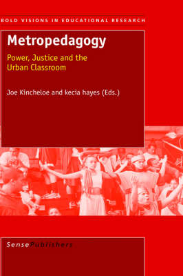 Metropedagogy: Power, Justice, and the Urban Classroom
