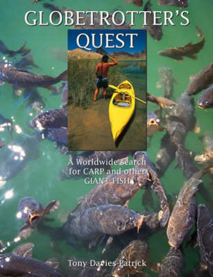 Globetrotter's Quest: A Worldwide Search for Carp and Other Giant Fish