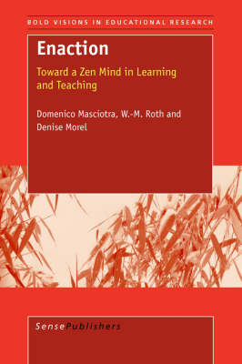 Enaction: Toward a Zen Mind in Learning and Teaching