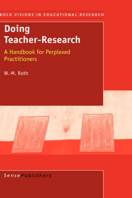 Doing Teacher-Research: A Handbook for Perplexed Practioners