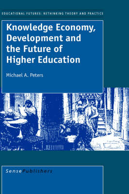 Knowledge Economy, Development and the Future of Higher Education