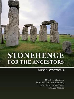 Stonehenge for the Ancestors: Part 2: Synthesis