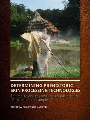 Determining Prehistoric Skin Processing Technologies: The Macro and Microscopic Characteristics of Experimental Samples