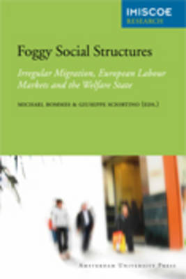 Foggy Social Structures: Irregular Migration, European Labour Markets and the Welfare State
