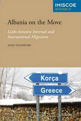 Albania on the Move: Links between Internal and International Migration