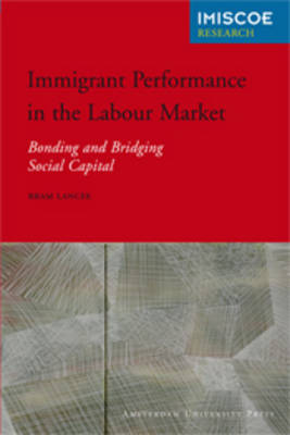 Immigrant Performance in the Labour Market: Bonding and Bridging Social Capital