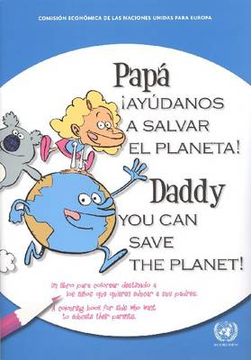 Daddy You Can Save the Planet! a Colouring Book for Kids Who Want to Educate Their Parents