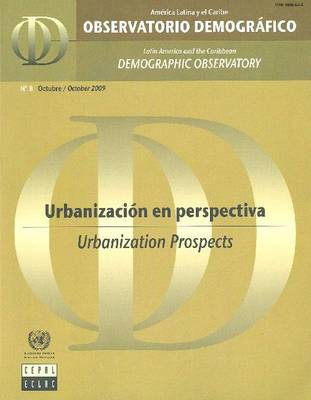 Latin America and the Caribbean Demographic Observatory: Urbanization Prospects - Year IV (Includes CD-ROM): Urbanisation Prospects, Year IV