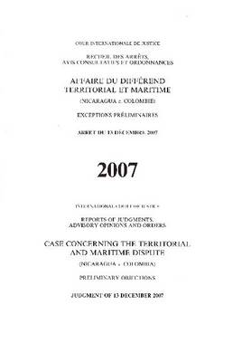 Case Concerning the Territorial and Maritime Dispute: Nicaragua V. Colombia, Preliminary Objections, Judgment of 13 December 2007