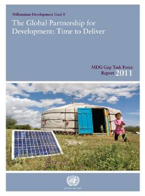 MDG Gap Task Force Report 2011: The Global Partnership for Development - Time to Deliver