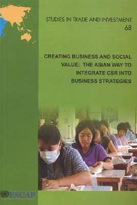 Creating Business and Social Value: The Asian Way to Integrate CSR into Business Strategies