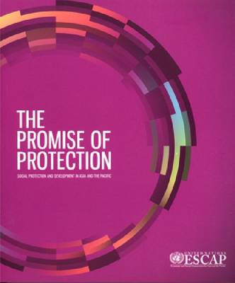 The Promise of Protection: Social Protection and Development in Asia and the Pacific
